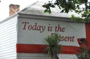 Today is the present
